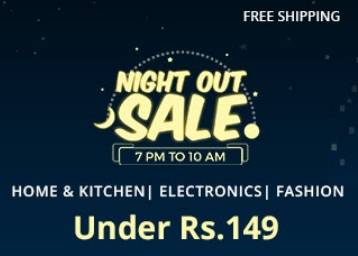 Night Out Sale - Everything Under Rs 149 ( Kitchen, Electronics& Fashion )