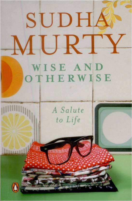 Wise & Otherwise : A Salute to Life By Sudha Murty  (English, Paperback)