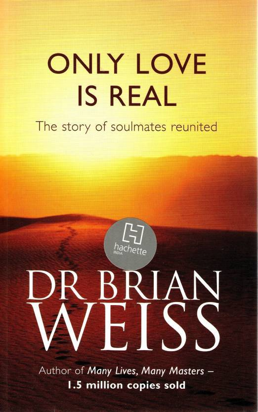Only Love is Real: The Story of Soulmates Reunited ( English Paperback) By Brain Weiss