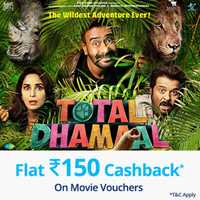 Flat 150 Cashback On Total Dhamaal Movie Voucher Of 500 (MOVIEDEAL150)