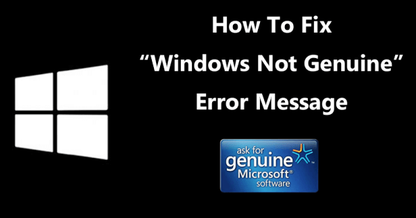 "[Guide] How to Fix Error  ""This Copy of Windows is Not Genuine"" Permanently (Step By Step Explained)"